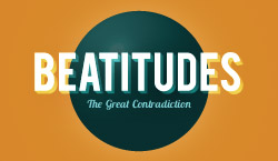 Beatitudes: The Great Contradiction